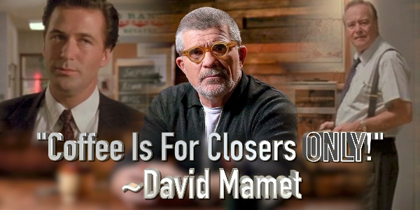Mamet: You Know His Work and His Writing. You Just Don't Know His Name.