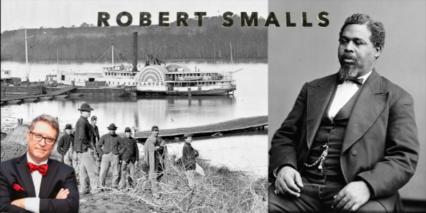 History Guy: The Thrilling Tale of How Robert Smalls Seized a Confederate Ship and Sailed it to Freedom