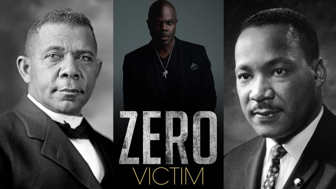 Zero Victim Thinkers: MLK & Booker T (James Ward)